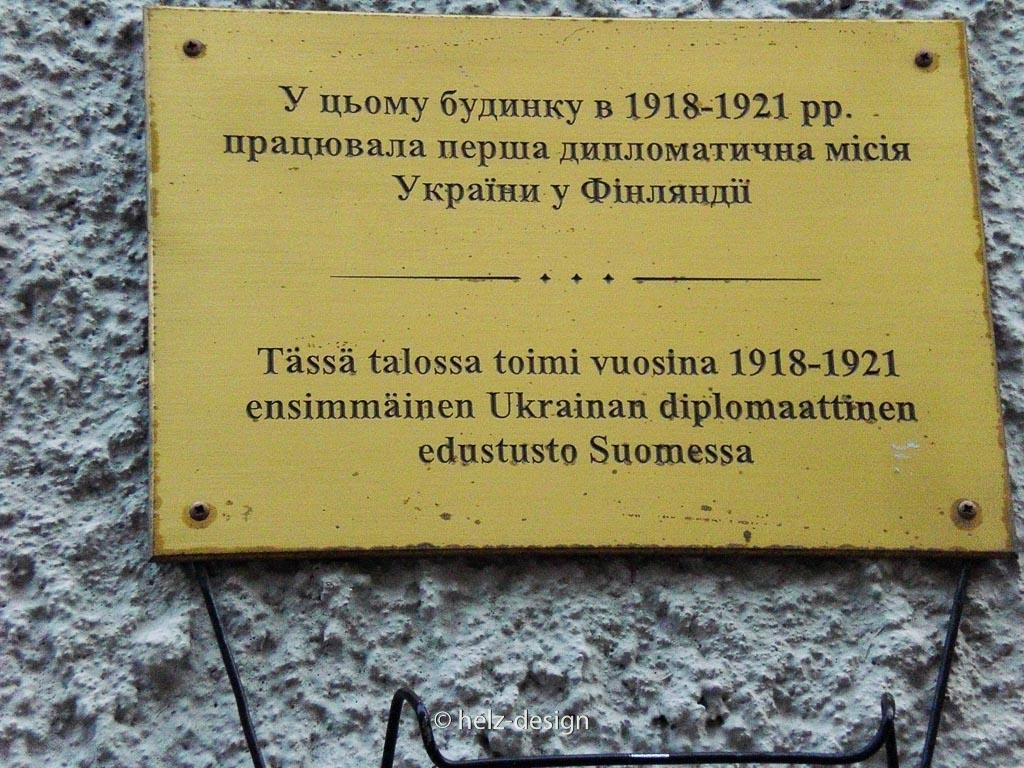 tässä talossa toimi vuosina 18-21 ensimmäinen ukrainan diplomaattinen edusto suomessa –in diesem Haus arbeitete von 1918–1921 die erste ukrainische Vertretung in Finnland